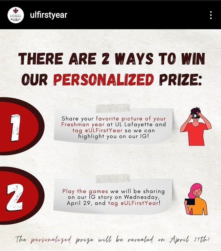 Virtual Freshman Finale on Instagram Wednesday April 29, 2020, play games or tag ulfirstyear for a chance to win a personalized prize